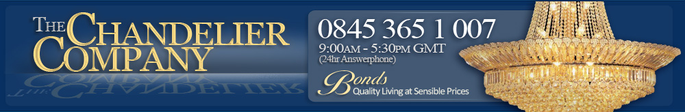 The Chandelier Company // 0845 365 1 007 // 9.00am - 7.00pm GMT (24hr answerphone) // Quality Living at Sensible Prices